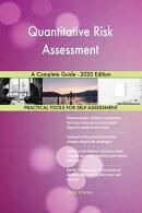 Quantitative Risk Assessment A Complete Guide - 2020 Edition
