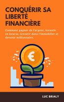 CONQUÉRIR SA LIBERTÉ FINANCIÈRE
