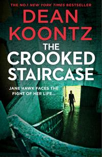 The Crooked Staircase (Jane Hawk Thriller, Book 3)【電子書籍】[ Dean Koontz ]