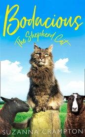 Bodacious: The Shepherd Cat【電子書籍】[ Suzanna Crampton ]