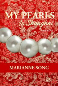 My Pearls in Shanghai【電子書籍】[ Marianne Song ]