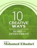 10 Creative Ways to Increase the Value of your Home and or Investment