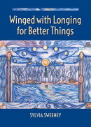 Winged with Longing for Better Things