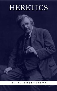 Heretics (Golden Deer Classics) [Included Free Audio Book]【電子書籍】[ G. K. Chesterton ]