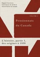 Pensionnats du Canada : L'histoire, partie 1, des origines à 1939