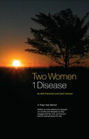 Two Women ~ 1 Disease