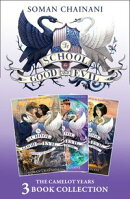 The School for Good and Evil 3-book Collection: The Camelot Years (Books 4- 6): (Quests for Glory, A Crystal…