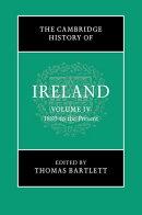 The Cambridge History of Ireland: Volume 4, 1880 to the Present