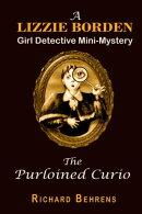 The Purloined Curio: A Lizzie Borden, Girl Detective Mini-Mystery
