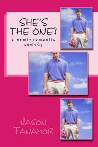She's the One?【電子書籍】[ Jason Tanamor ]