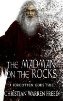 The Madman on the Rocks: A Forgotten Gods Tale
