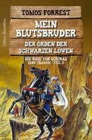 Die Rose von Schiras: Mein Blutsbruder: Trilogie Der Orden der Schwarzen Löwen Teil 2