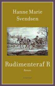 Rudimenter af R【電子書籍】[ Hanne Marie Svendsen ]