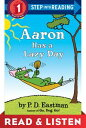 Aaron Has a Lazy Day: Read & Listen Edition【電子書籍】[ P.D. Eastman ]
