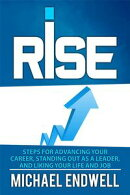 Rise: The Secret Art Of Getting Promotion: Steps For Advancing Your Career, Standing Out As A Leader, And Li…