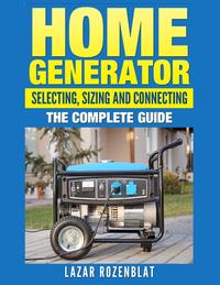 HomeGeneratorSelecting,SizingandConnecting:TheComplete2015Guide
