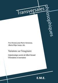 Variations sur l'imaginaireL'?pist?mologie ouverte de Gilbert Durand - Orientations et innovations【電子書籍】[ Yves Durand ]