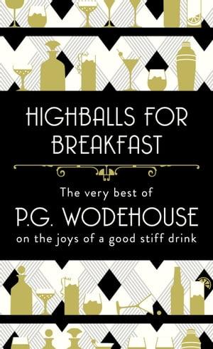 Highballs for Breakfast【電子書籍】[ P.G. Wodehouse ]