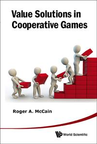 Value Solutions in Cooperative Games【電子書籍】[ Roger A McCain ]