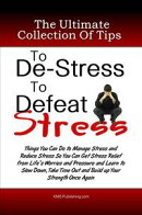 he Ultimate Collection Of Tips To De-Stress To Defeat Stress
