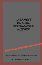 Darkness within Stronghold within【電子書籍】[ Marcus Simms ]