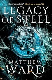 Legacy of Steel【電子書籍】[ Matthew Ward ]