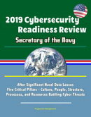 2019 Cybersecurity Readiness Review: Secretary of the Navy: After Significant Naval Data Losses, Five Critic…