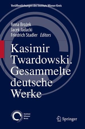 Kasimir TwardowskiGesammelte deutsche Werke【電子書籍】