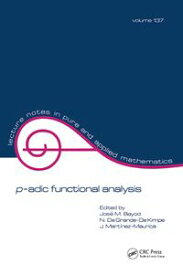 p-adic Function Analysis【電子書籍】[ Jose M. Bayod ]