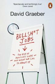 Bullshit Jobs A Theory【電子書籍】[ David Graeber ]