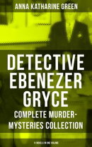 DETECTIVE EBENEZER GRYCE - Complete Murder-Mysteries Collection: 11 Novels in One Volume
