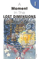 A Moment In The Lost Dimensions 1