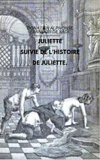 JULIETTE SUIVIE DE L'HISTOIRE DE JULIETTE.【電子書籍】[ Donatien Alphonse Fran?ois de Sade ]