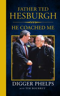 Father Ted HesburghHe Coached Me【電子書籍】[ Tim Bourret ]