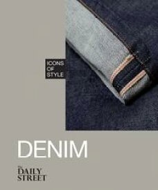 Icons of Style: Denim【電子書籍】[ The Daily Street ]