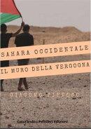 Sahara occidentale... e il muro della vergogna