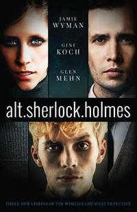 alt.sherlock.holmesThree New Visions of the World's Greatest Detective【電子書籍】[ Gini Koch ]