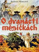 O dvanácti měsíčkách - Slovenská pohádka