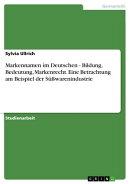 Markennamen im Deutschen - Bildung, Bedeutung, Markenrecht. Eine Betrachtung am Beispiel der Süßwarenindus…