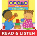 Rosie Goes to Preschool: Read & Listen Edition