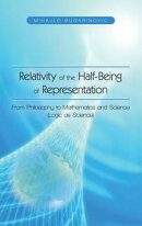 Relativity of the Half-Being of Representation - from Philosophy to Mathematics and Science (Logic as Scienc…