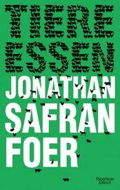Tiere essen【電子書籍】[ Jonathan Safran Foer ]