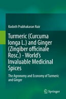 Turmeric (Curcuma longa L.) and Ginger (Zingiber officinale Rosc.) - World's Invaluable Medicinal Spices