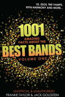 1001 Amazing Facts about The Best Bands - Volume 1
