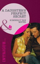 A Daughter's Perfect Secret (Mills & Boon Intrigue) (Perfect, Wyoming, Book 3)