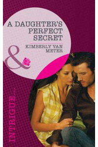 ADaughter'sPerfectSecret(Mills&BoonIntrigue)(Perfect,Wyoming,Book3)