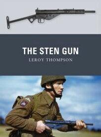The Sten Gun【電子書籍】[ Leroy Thompson ]