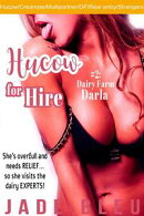Hucow for Hire #2: Dairy Farm Darla