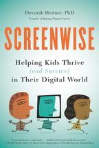 ScreenwiseHelpingKidsThrive(andSurvive)inTheirDigitalWorld