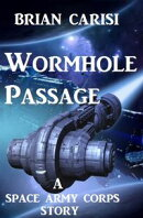 Wormhole Passage: A Space Army Corps Story